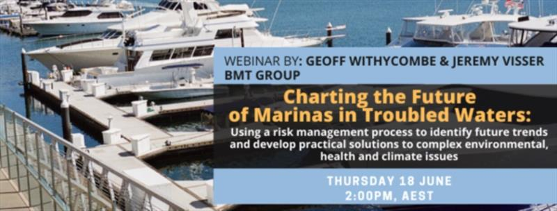 WEBINAR :Charting the future of marinas in troubled waters: Using a risk management process to identify future trends and develop practical solutions to complex environmental, health and climate issues - photo © Marina Industries Association